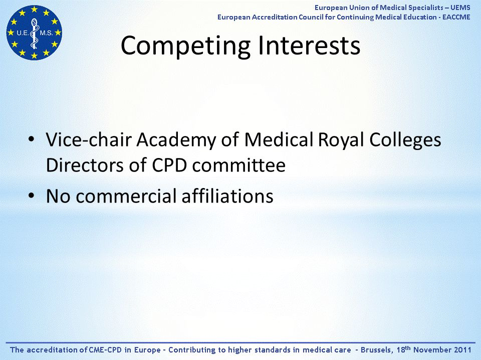 Competing Interests Vice-chair Academy of Medical Royal Colleges Directors of CPD committee No commercial affiliations