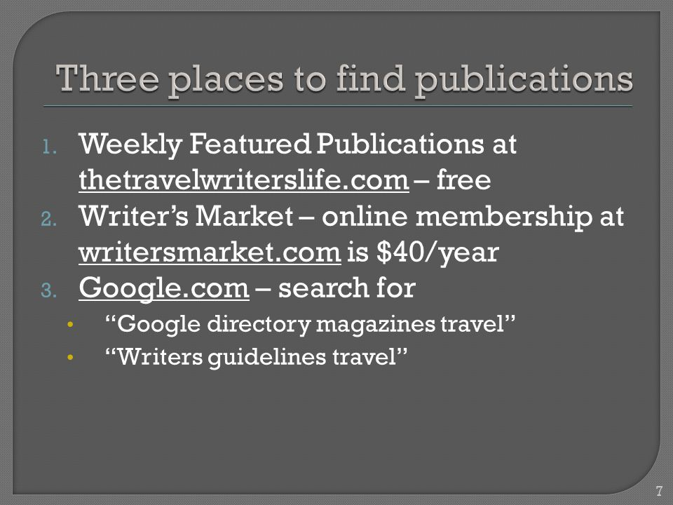 1.Weekly Featured Publications at thetravelwriterslife.com – free 2.