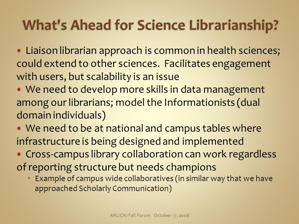 Liaison librarian approach is common in health sciences; could extend to other sciences.
