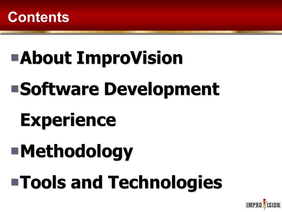 About ImproVision  We are a management consulting firm with a technology delivery arm.