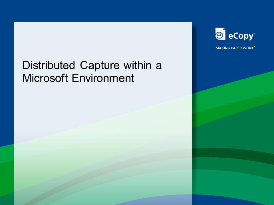 Distributed Capture within a Microsoft Environment