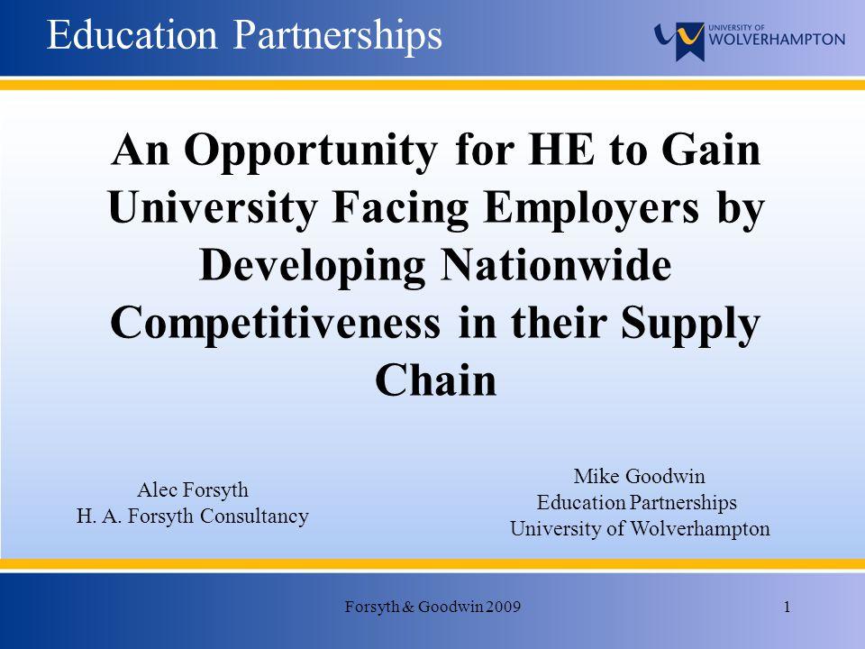 Forsyth & Goodwin 20091 Education Partnerships Alec Forsyth H.