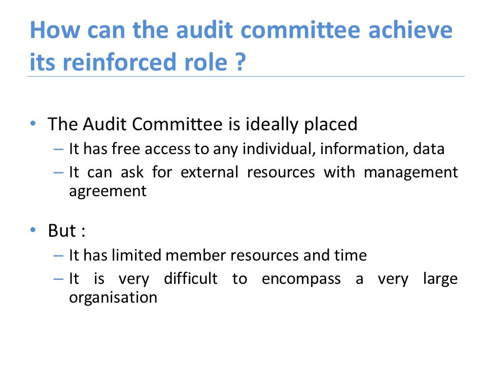 How can the audit committee achieve its reinforced role .