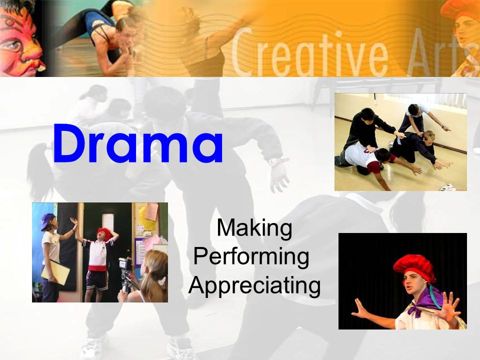 Drama Making Performing Appreciating