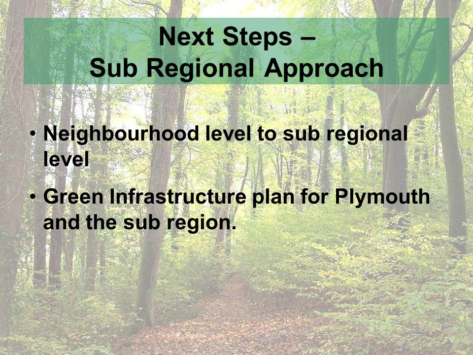 Neighbourhood level to sub regional level Green Infrastructure plan for Plymouth and the sub region.