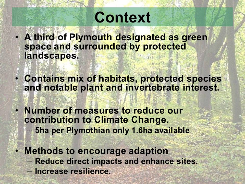 Context A third of Plymouth designated as green space and surrounded by protected landscapes.