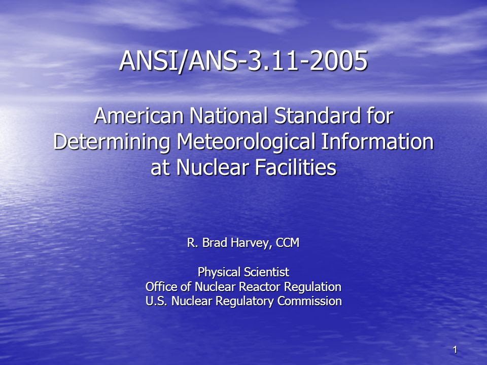 12 ANSI/ANS-3.11-2000 Approved in February 2000 Approved in February 2000 Expanded Applicability to Nuclear Facilities in Public Sector (e.g.