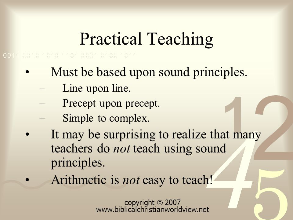 Practical Teaching Must be based upon sound principles.