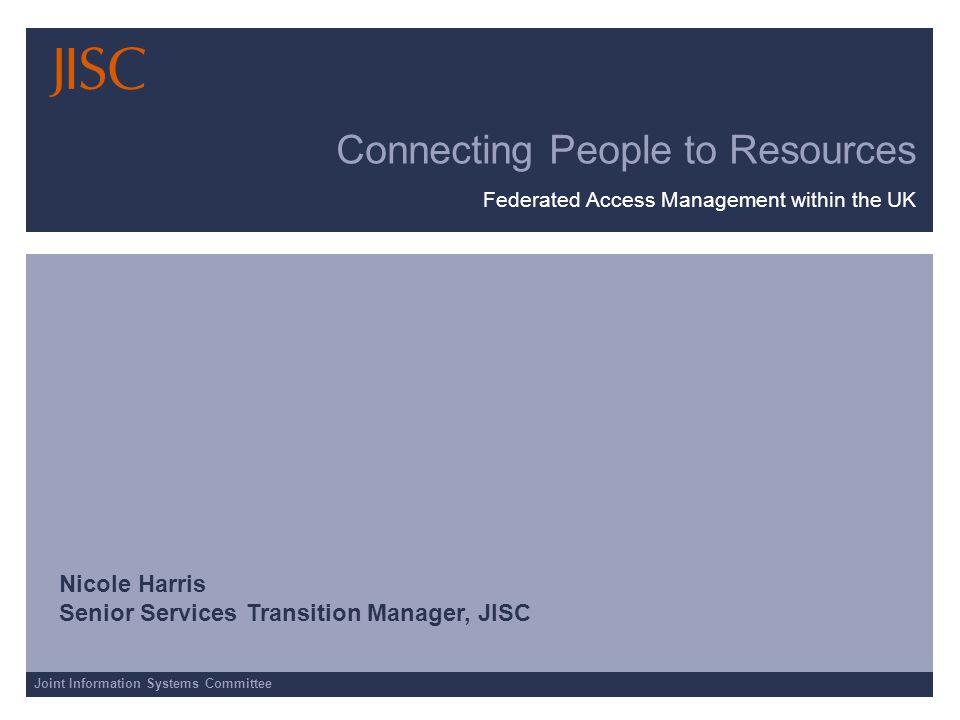 Joint Information Systems Committee Connecting People to Resources OVERVIEW