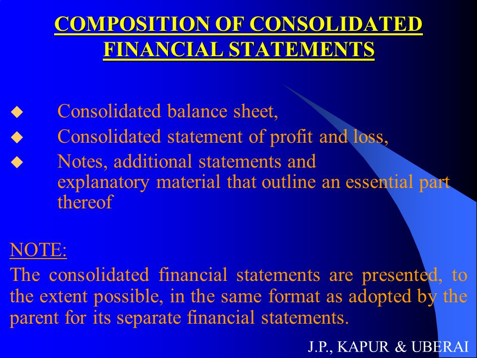 COMPOSITION OF CONSOLIDATED FINANCIAL STATEMENTS  Consolidated balance sheet,  Consolidated statement of profit and loss,  Notes, additional statem