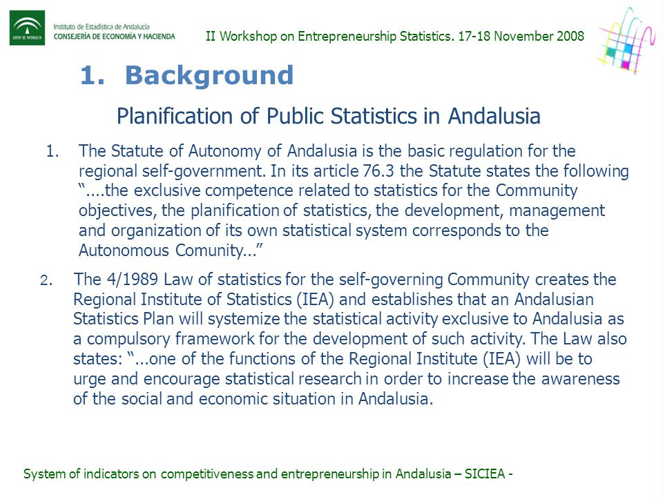 1. Background Planification of Public Statistics in Andalusia 1.The Statute of Autonomy of Andalusia is the basic regulation for the regional self-gov