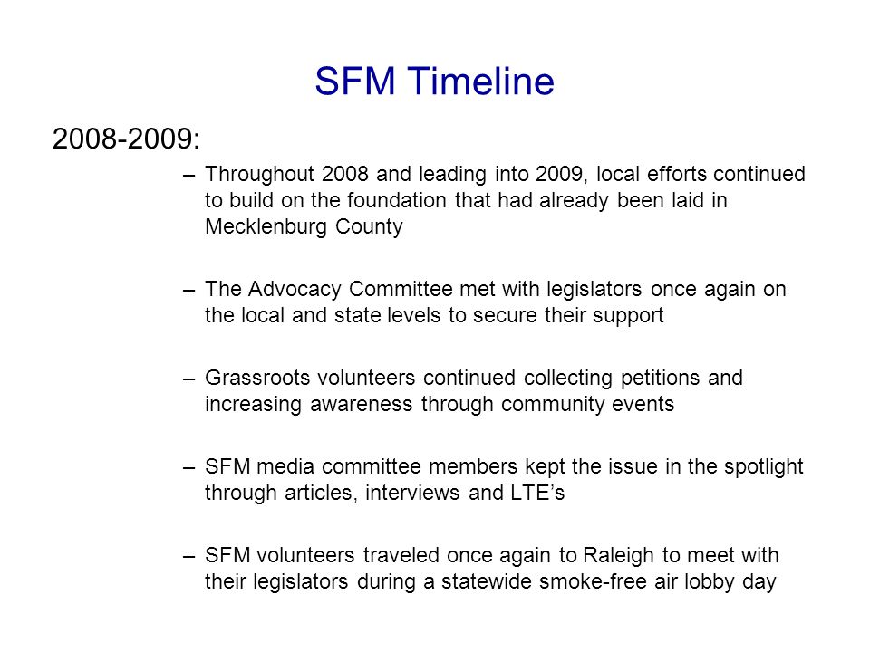SFM Timeline 2008-2009: –Throughout 2008 and leading into 2009, local efforts continued to build on the foundation that had already been laid in Meckl