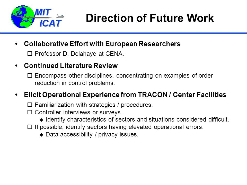 Direction of Future Work (2)  Identify abstraction strategies used by controllers.