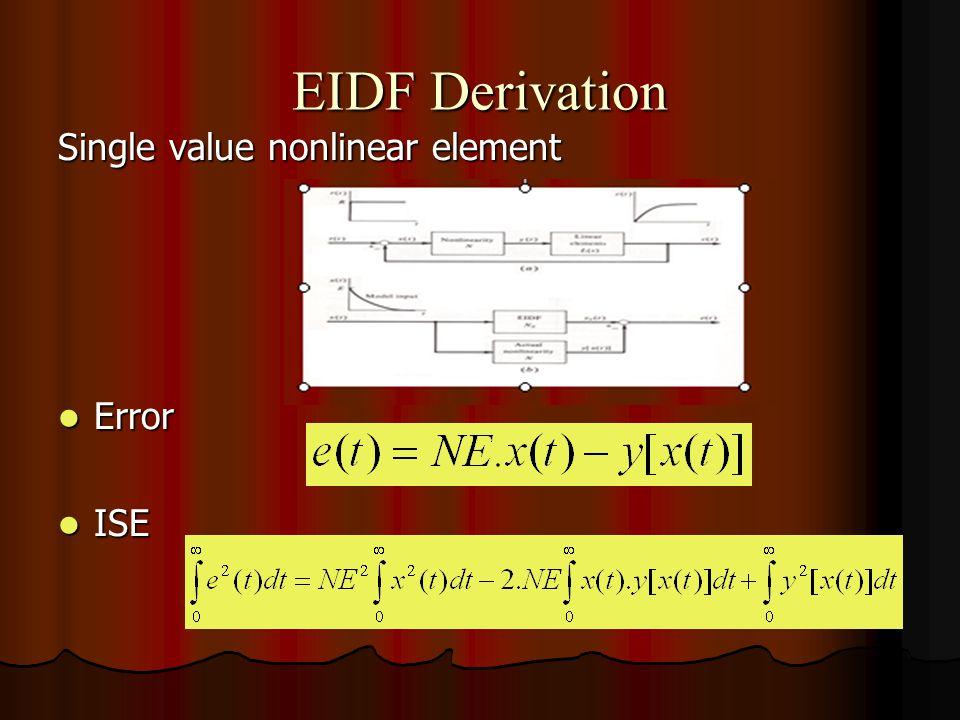 EIDF Derivation Single value nonlinear element Error Error ISE ISE