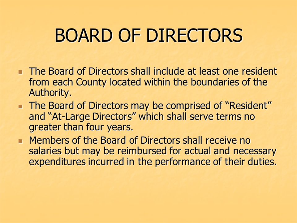 BOARD OF DIRECTORS The Board of Directors shall include at least one resident from each County located within the boundaries of the Authority. The Boa