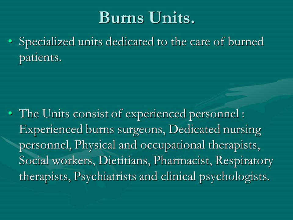 Burns Units.