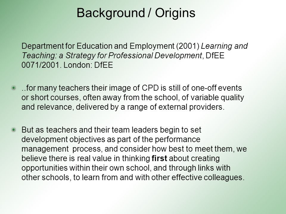 Department for Education and Employment (2001) Learning and Teaching: a Strategy for Professional Development, DfEE 0071/2001.