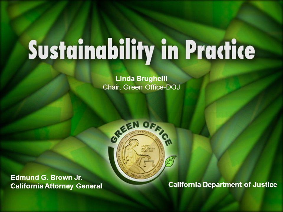 2 09/03/09 Edmund G. Brown Jr. California Attorney General California Department of Justice Linda Brughelli Chair, Green Office-DOJ
