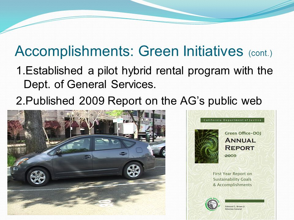 21 09/03/09 Accomplishments: Green Initiatives (cont.) 1.Established a pilot hybrid rental program with the Dept. of General Services. 2.Published 200