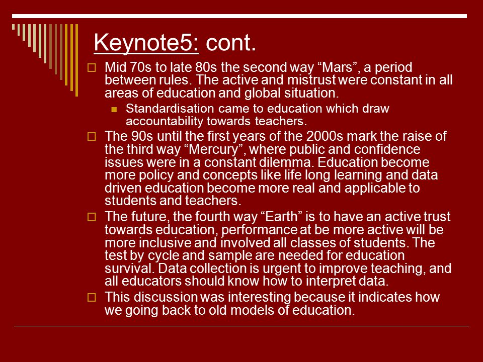 "Keynote5: cont.  Mid 70s to late 80s the second way ""Mars"", a period between rules. The active and mistrust were constant in all areas of education a"