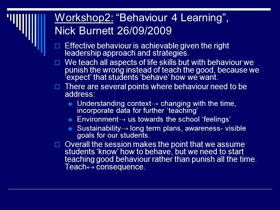 Workshop3: Leading to inspire , Patrick Duigman 26/09/2009  With positive influence towards students we have stronger contributions and increase the quality of learning.