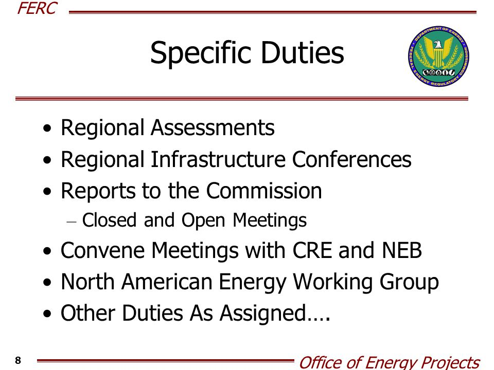 FERC Office of Energy Projects 9 FERC Infrastructure Conferences Five Conferences Held – Seattle – New York City – Orlando – Chicago – Denver Purpose – Bring together experts to discuss infrastructure issues in region