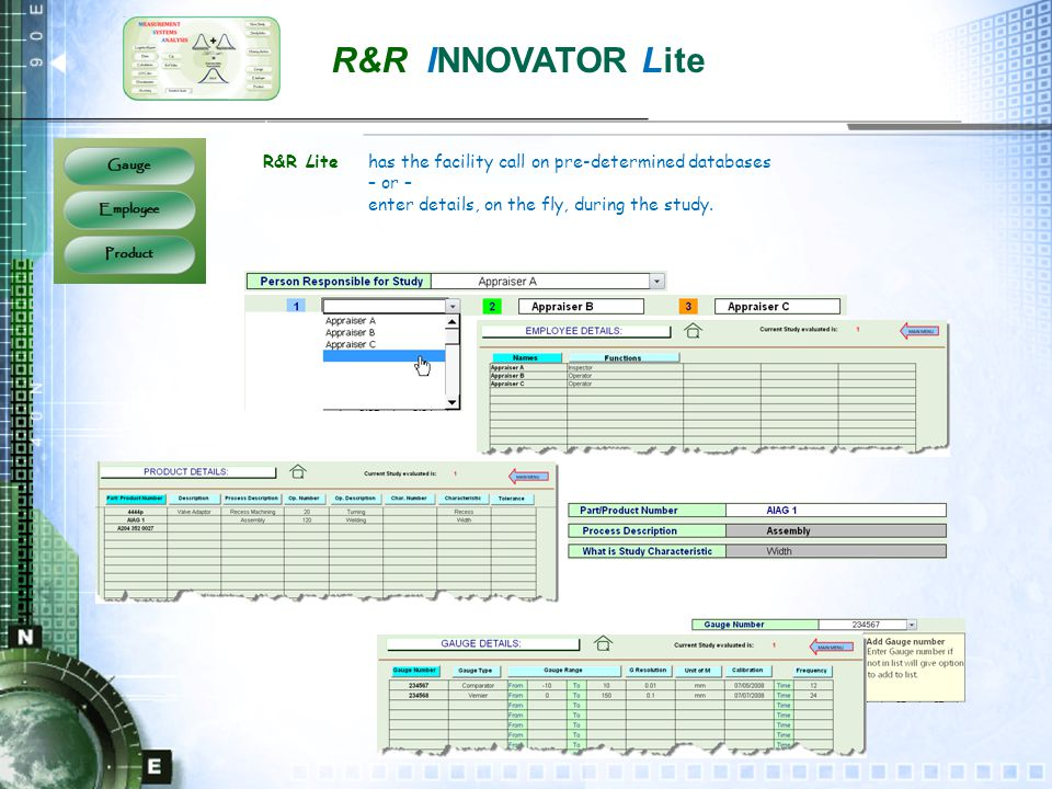 R&R INNOVATOR Lite R&R Lite has the facility call on pre-determined databases – or – enter details, on the fly, during the study.