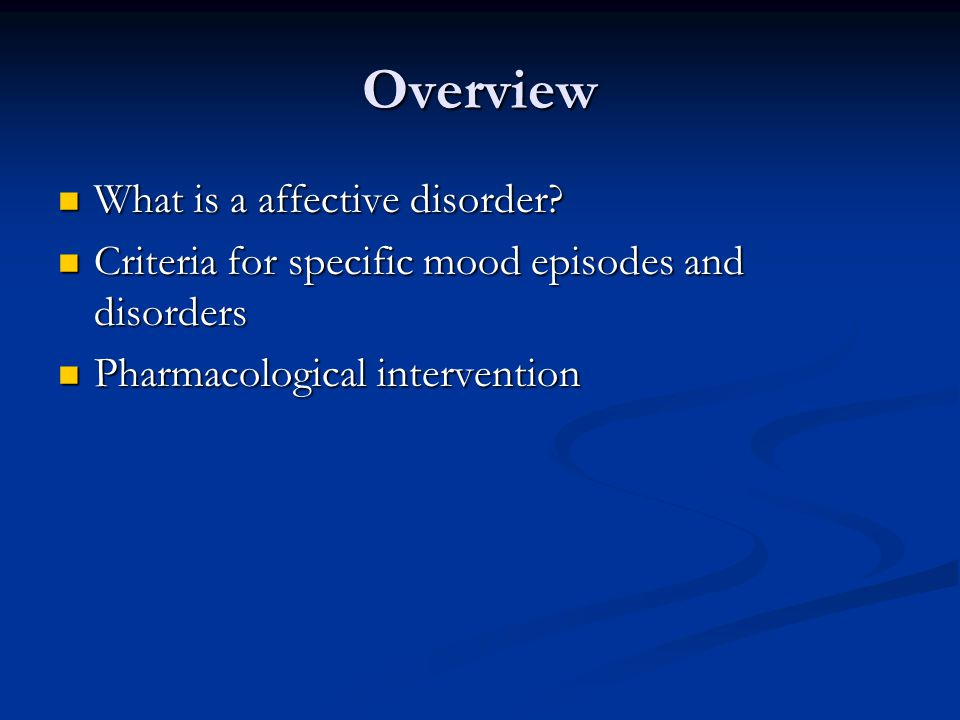 Differential Diagnosis: Other mood and anxiety disorders Symptoms of mood disorders may overlap (e.g., dysthymia and MDD) Symptoms of mood disorders may overlap (e.g., dysthymia and MDD) Diagnosis is often based on history – and patient's memory of past symptoms may be unreliable Diagnosis is often based on history – and patient's memory of past symptoms may be unreliable