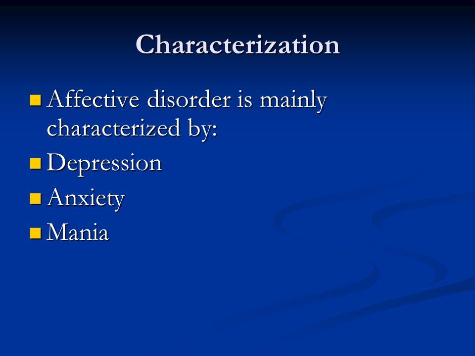 1. Major depression (Unipolar Depression) 2. Manic depressive illness (Bipolar Depression)
