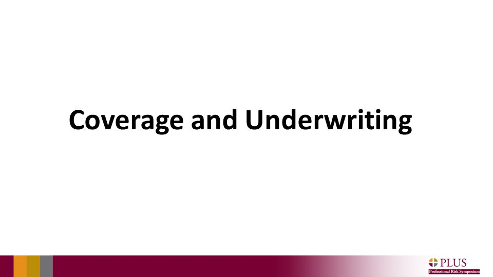 Coverage and Underwriting