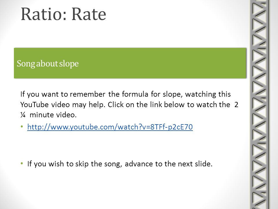Song about slope If you want to remember the formula for slope, watching this YouTube video may help.