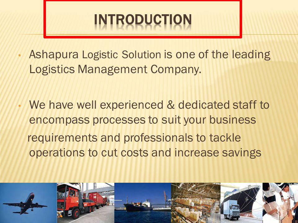Ashapura Logistic Solution is one of the leading Logistics Management Company.