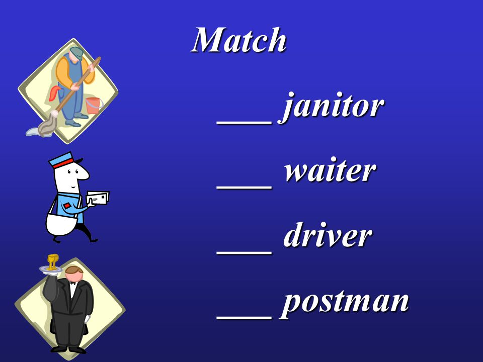 ___ janitor ___ waiter ___ driver ___ postman