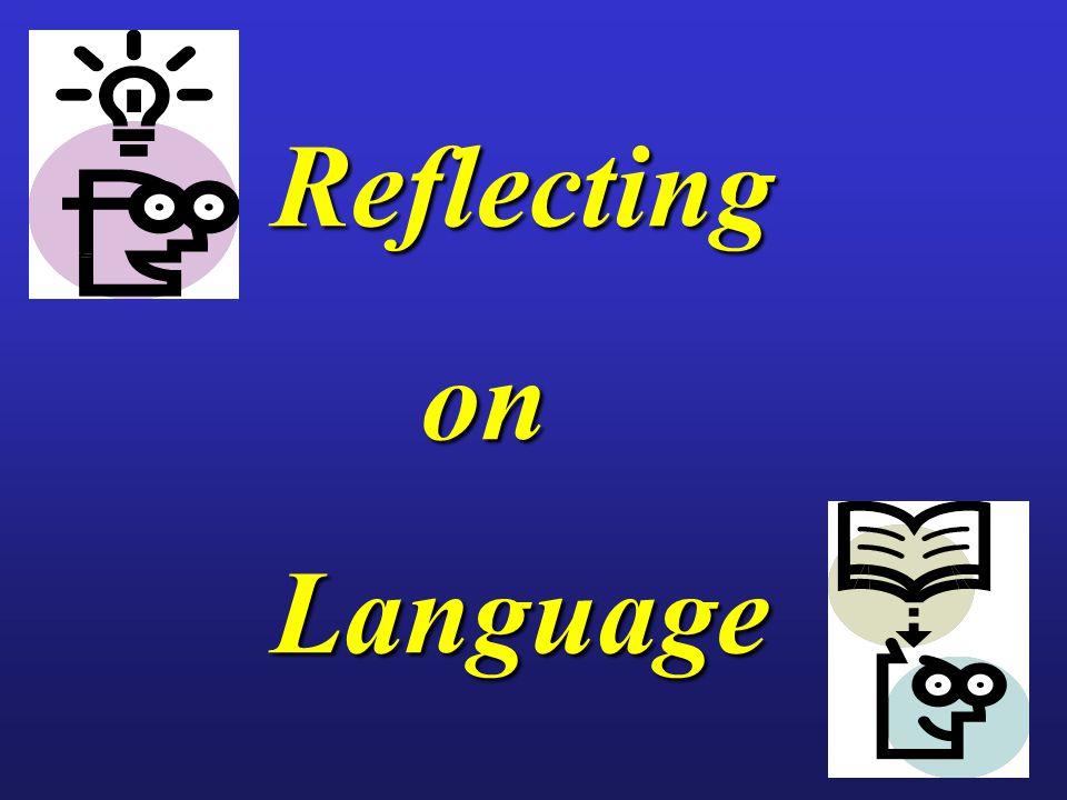Reflecting Reflecting on on Language Language