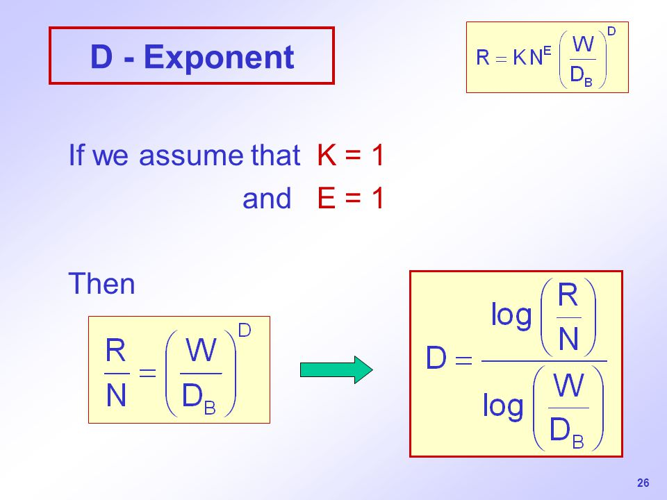 26 D - Exponent If we assume that K = 1 and E = 1 Then
