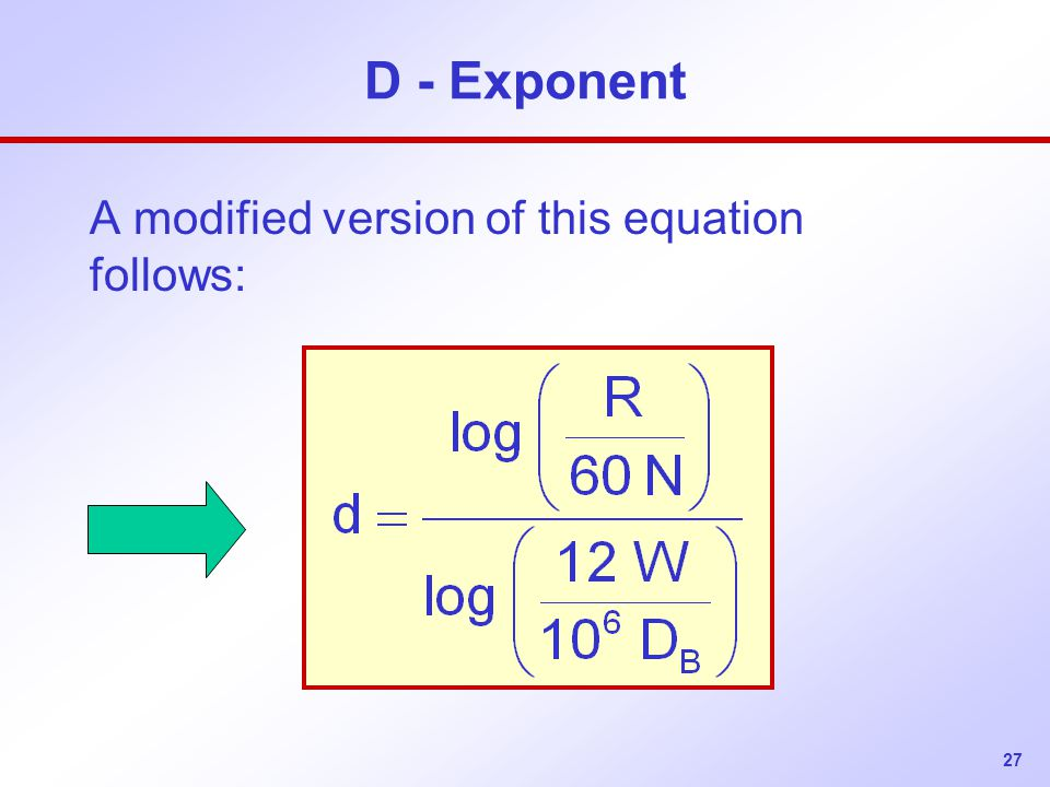 27 D - Exponent A modified version of this equation follows:
