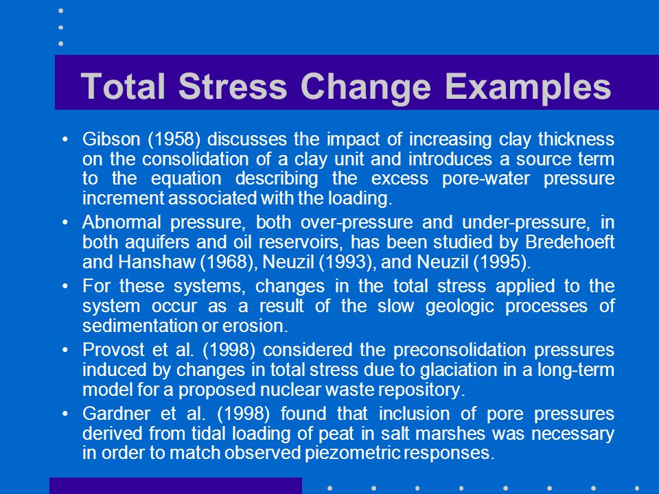 Total Stress Change Examples Gibson (1958) discusses the impact of increasing clay thickness on the consolidation of a clay unit and introduces a sour