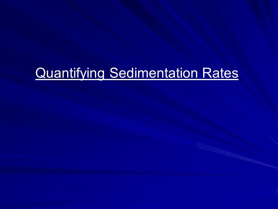 Quantifying Sedimentation Rates