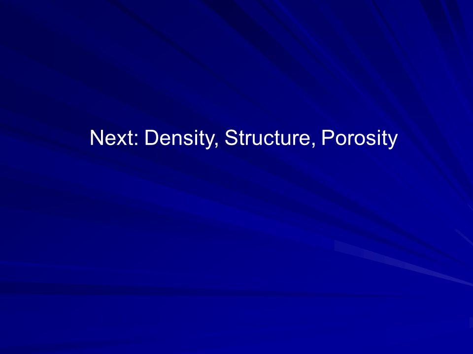 Next: Density, Structure, Porosity