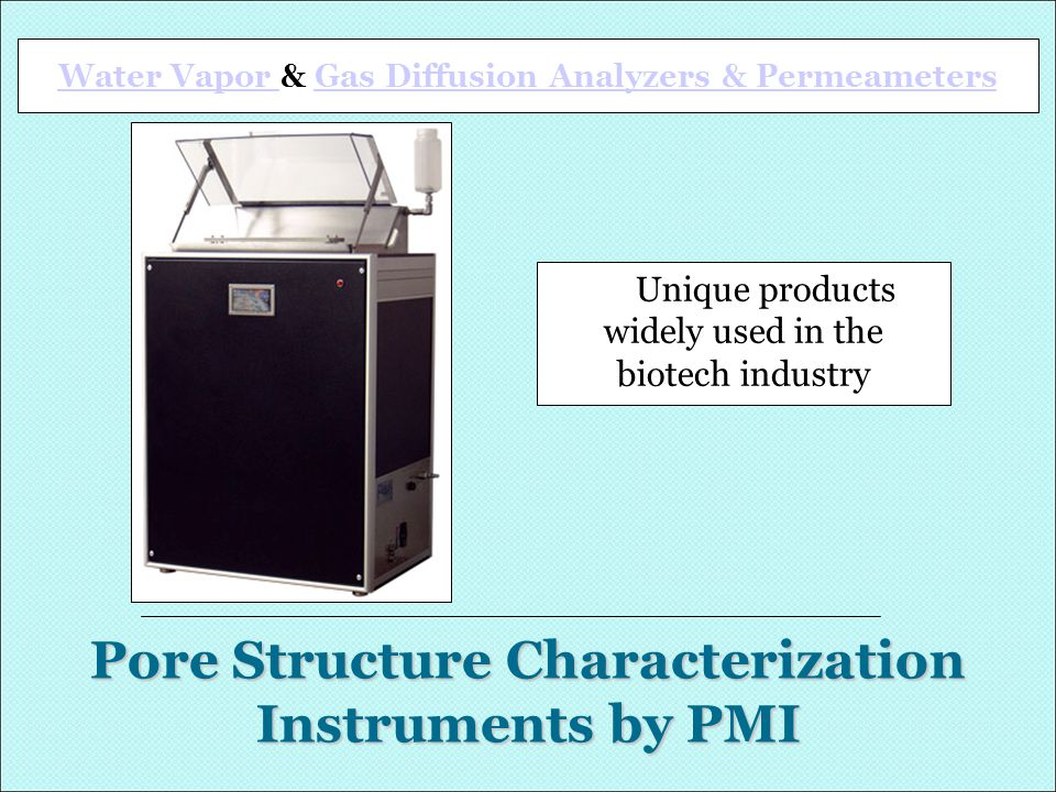 Pore Structure Characterization Instruments by PMI Water Vapor Water Vapor & Gas Diffusion Analyzers & PermeametersGas Diffusion Analyzers & Permeamet