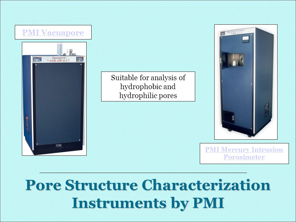 PMI Vacuapore PMI Mercury Intrusion Porosimeter Pore Structure Characterization Instruments by PMI Suitable for analysis of hydrophobic and hydrophili