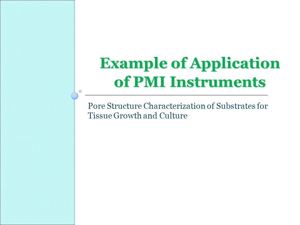 Example of Application of PMI Instruments Pore Structure Characterization of Substrates for Tissue Growth and Culture