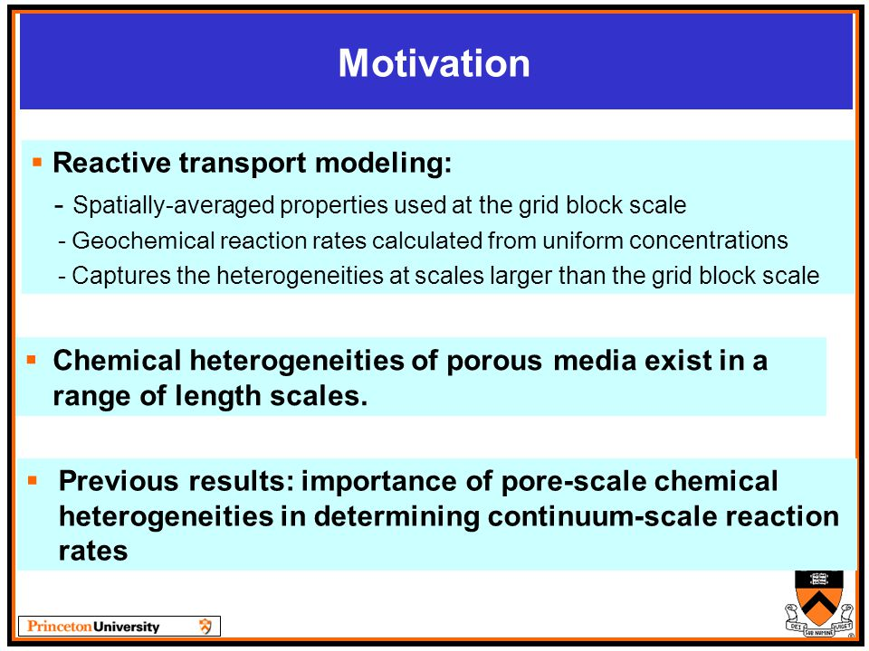 Motivation  Chemical heterogeneities of porous media exist in a range of length scales.