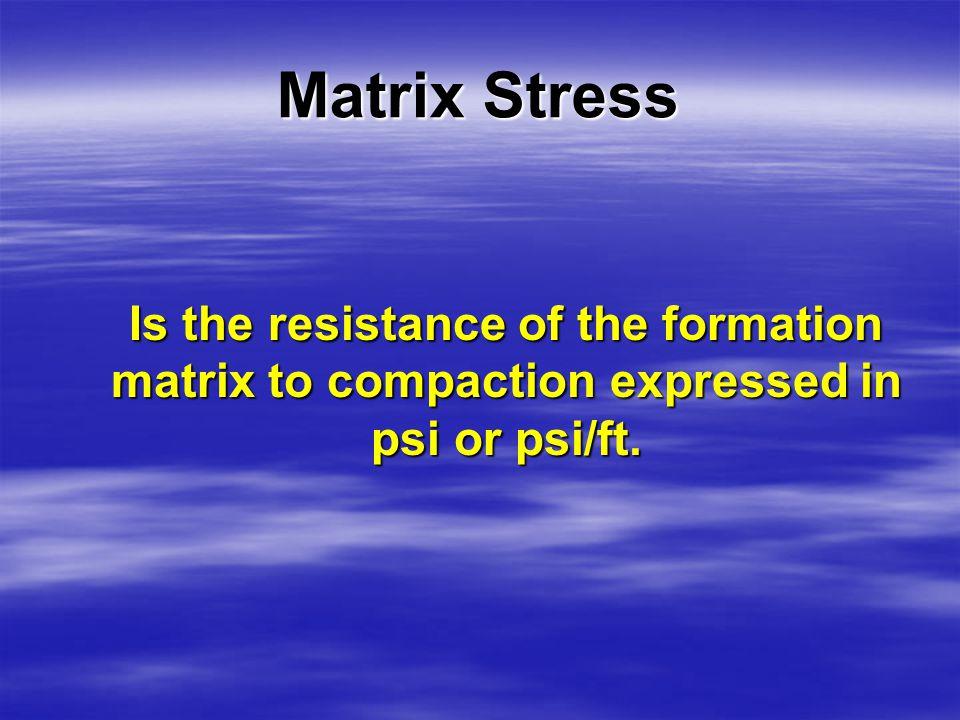 Overburden Matrix Stress Pore Fluid Pressure Overburden pressure