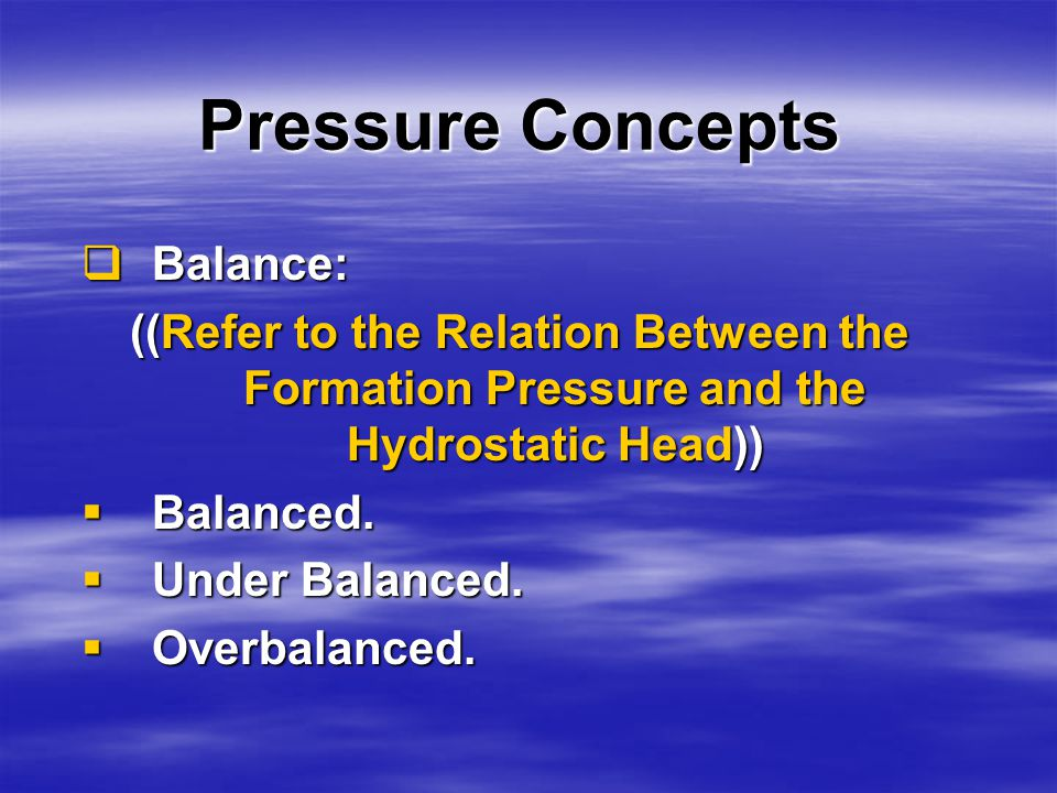Pressure ((Is an Expression of Force Per Unit Area)) Hydrostatic Pressure.Hydrostatic Pressure.