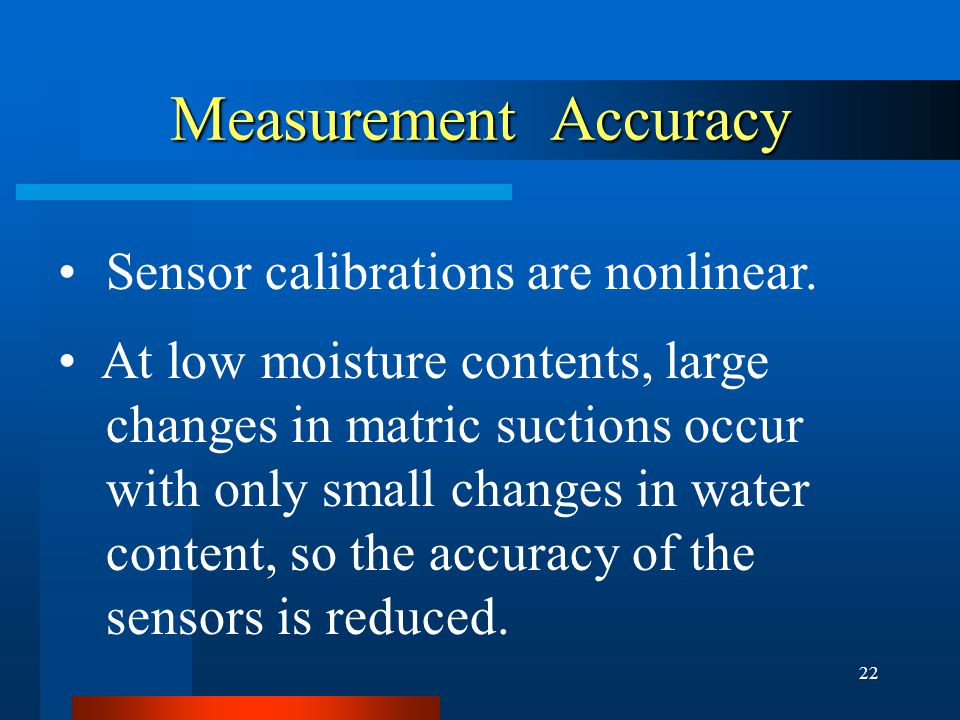 22 Measurement Accuracy Sensor calibrations are nonlinear.