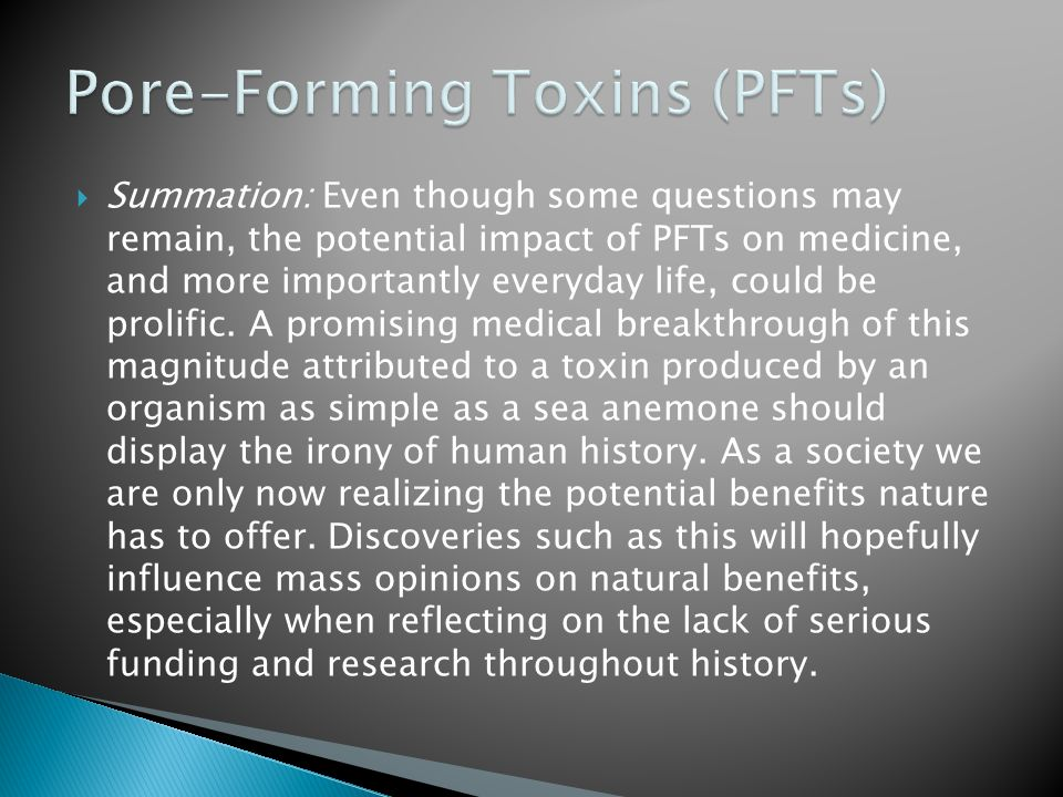  Summation: Even though some questions may remain, the potential impact of PFTs on medicine, and more importantly everyday life, could be prolific.