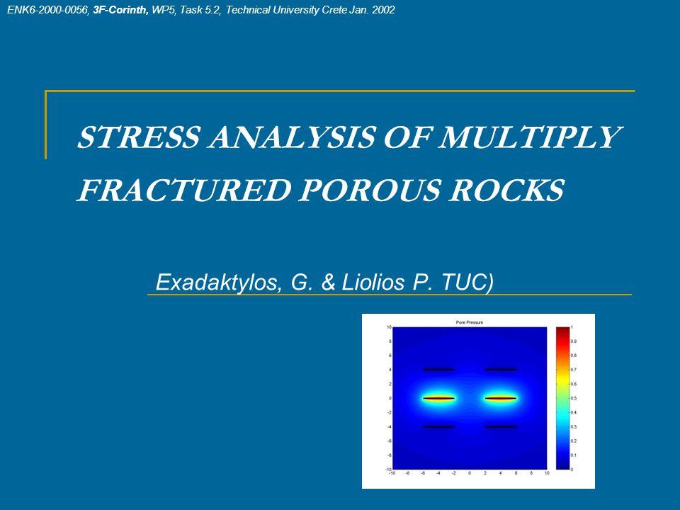 STRESS ANALYSIS OF MULTIPLY FRACTURED POROUS ROCKS Exadaktylos, G.