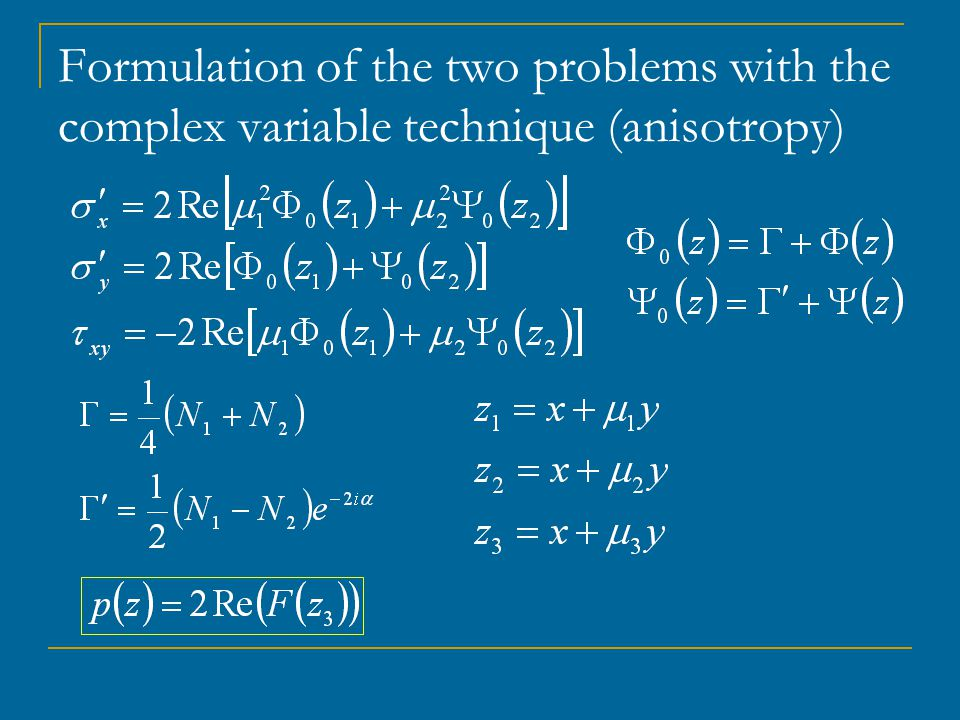 Formulation of the two problems with the complex variable technique (anisotropy)