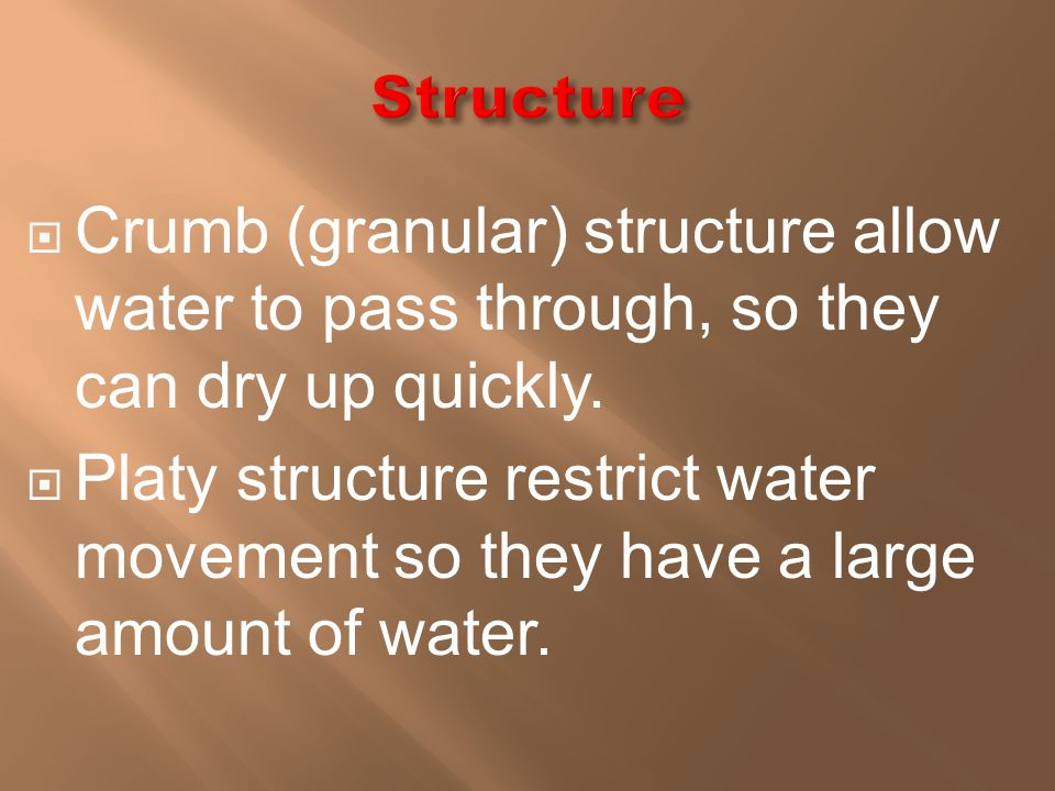  Soils rich in humus can hold more water than those with a low humus content.